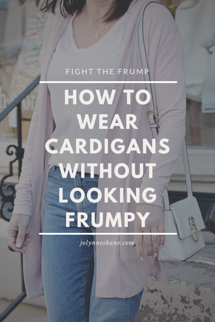 Fight the Frump: How to Wear Cardigans Without Looking Frumpy with real life examples and style tips geared for women over 40!