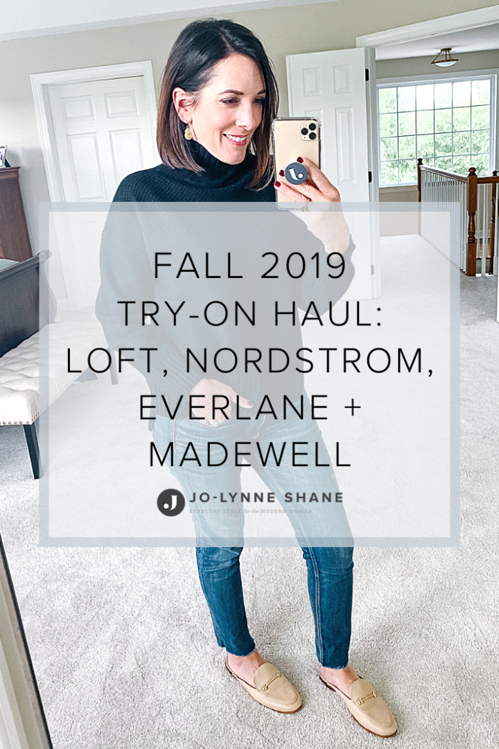 Fall 2019 Try On Haul: Everlane, LOFT, Nordstrom & Madewell // Fall Fashion for Women over 40