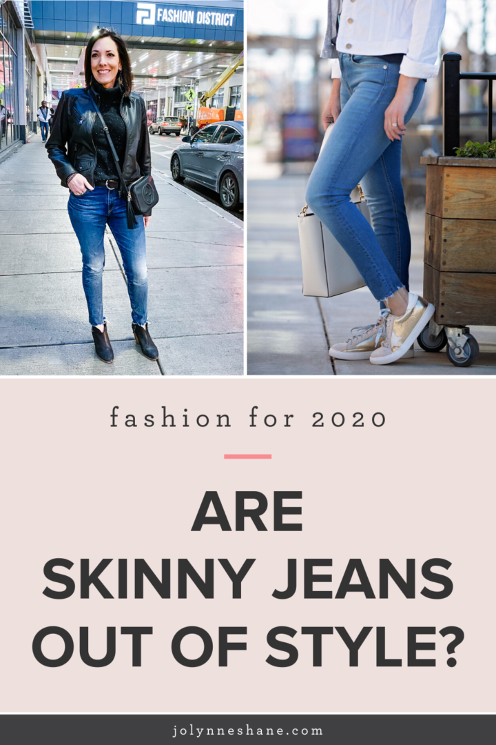 Are Skinny Jeans Out Of Style